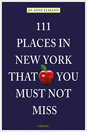 111 Places in New York that you must not miss (111 Orte ...) (English Edition)