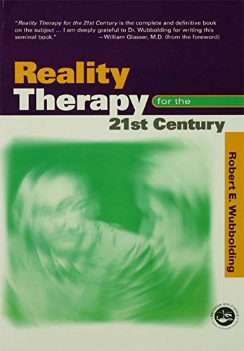 Reality Therapy For the 21st Century (English Edition) PDF Books