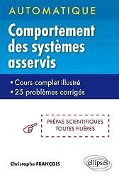 Automatique Comportement des Systèmes Asservis Prépas Scientifiques Toutes Filières Cours Complet Illustré 25 Problèmes Corrigés