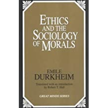 Ethics and the Sociology of Morals (Great Minds) by Emile Durkheim (1993-11-01)