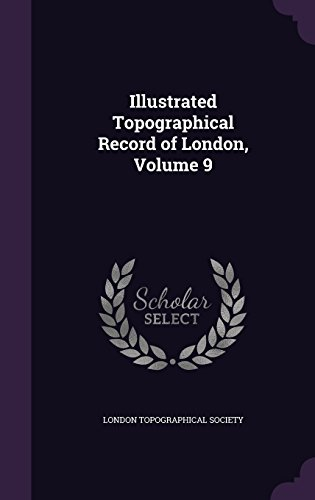 Illustrated Topographical Record of London, Volume 9