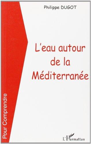 Eau autour de la mediterranee (l')