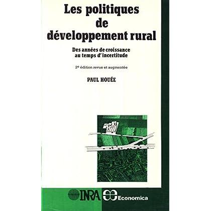 Les politiques de développement rural: Des années de croissance au temps d'incertitude. 2e édition, revue et augmentée (Collection Economie agricole et agro-alimentaire)
