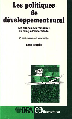 Les politiques de développement rural: Des années de croissance au temps d'incertitude. 2e édition, revue et augmentée