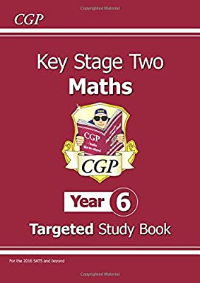 KS2 Maths Targeted Study Book - Year 6 (CGP KS2 Maths) from Coordination Group Publications Ltd (CGP)