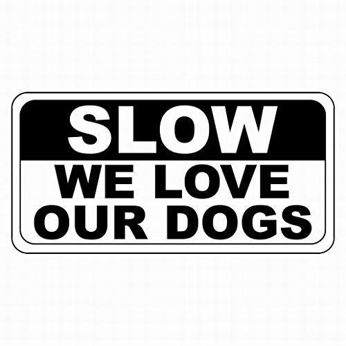 Slow We Love Our Dogs Metall-Warnschild, lustiges Heimdekorationsschild, 20,3 x 30,5 cm -