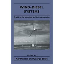Wind-Diesel Systems: A Guide to the Technology and its Implementation