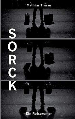 Sorck: Ein Reiseroman