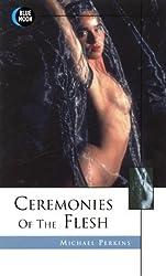 Ceremonies of the Flesh by Michael Perkins (2000-02-01)