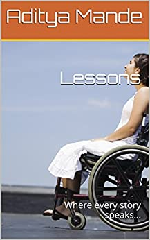 Lessons: Where every story speaks... by [Mande, Aditya]