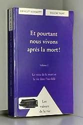 ET POURTANT NOUS VIVONS APRES LA MORT ! Volume 2, Le vécu de la mort et la vie dans l'au-delà