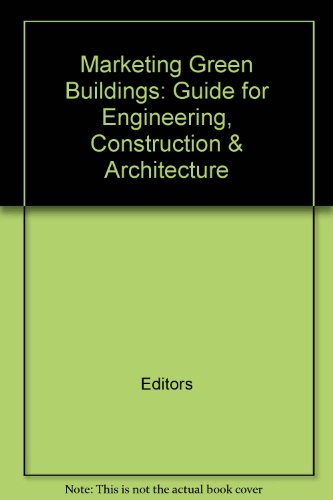 Marketing Green Buildings: Guide for Engineering, Construction & Architecture par Editors