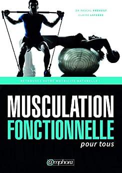 Musculation fonctionnelle pour tous: Retrouvez votre motricité naturelle ! (MUSCULATION ET) Descargar Epub Gratis