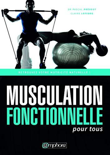 Musculation fonctionnelle pour tous: Retrouvez votre motricité naturelle ! (MUSCULATION ET)
