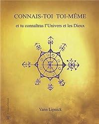 Connais-toi toi-même et tu connaîtras l'Univers et les Dieux : Tome 1, Mystères et secrets du corps humain, nos capacités méconnues