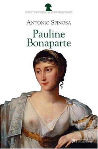 Pauline Bonaparte : Princesse Borghèse par Antonio Spinosa