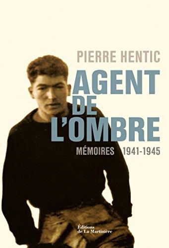 Agent de l'ombre. Mémoires 1941-1945: Mémoires 1941-1945