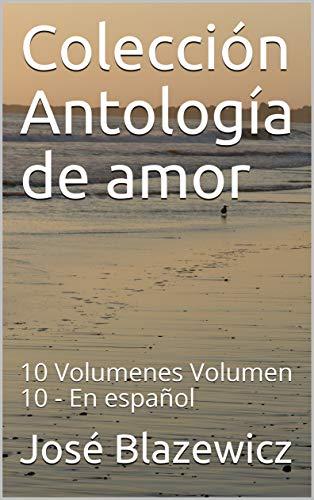 Colección Antología de amor: 10 Volumenes Volumen 10 - En español