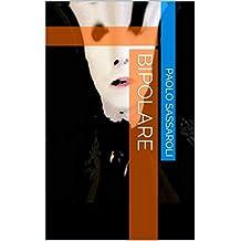 Bipolare (Italian Edition)