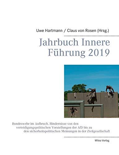 Jahrbuch Innere Führung 2019: Bundeswehr im Aufbruch. Hindernisse von den verteidigungs-politischen Vorstellungen der AFD bis zu den sicherheitspolitischen Meinungen in der Zivilgesellschaft