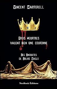 Trois meurtres valent bien une couronne par Vincent Martorell