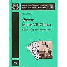 Qigong in der VR China: Entwicklung, Theorie und Praxis (Das transkulturelle Psychoforum)
