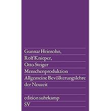 Menschenproduktion - Allgemeine Bevölkerungslehre der Neuzeit