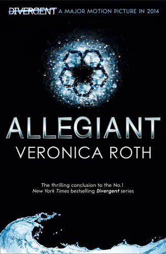 Allegiant (Divergent, Book 3): Written by Veronica Roth, 2014 Edition, Publisher: HarperCollinsChildren'sBooks [Paperback]