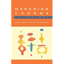 Managing Change in the Nhs by Upton, Trudy, Brooks, Bernard (1995) Paperback