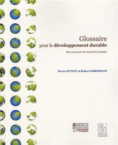 Glossaire pour le développement durable : Des mots pour les maux de la planète