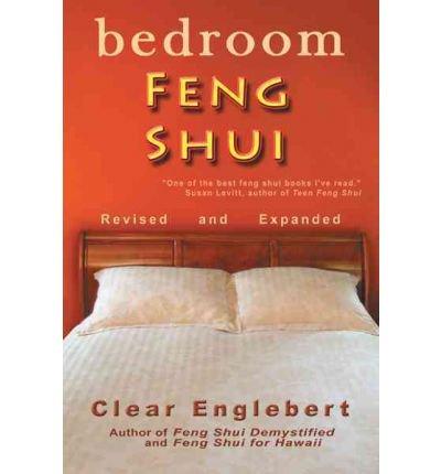 By Englebert, Clear [ [ Bedroom Feng Shui: Revised Edition [ BEDROOM FENG SHUI: REVISED EDITION BY Englebert, Clear ( Author ) Nov-08-2011[ BEDROOM FENG SHUI: REVISED EDITION [ BEDROOM FENG SHUI: REVISED EDITION BY ENGLEBERT, CLEAR ( AUTHOR ) NOV-08-2011 ] By Englebert, Clear ( Author )Nov-08-2011 Paperback ] ] Nov-2011[ Paperback ] par Clear Englebert