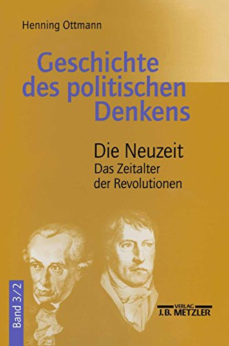 Geschichte des politischen Denkens: Band 3.2: Die Neuzeit. Das Zeitalter der Revolutionen (German Edition)