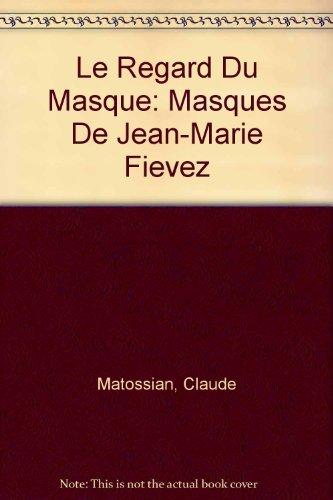 Le regard du masque par Claude Matossian