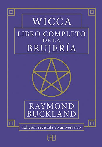 Wicca. Libro completo de la brujería: Edición revisada 25 aniversario