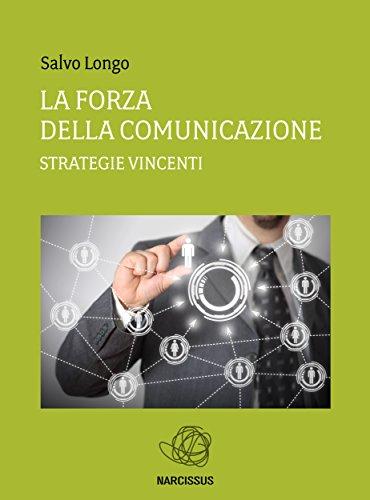 La Forza della Comunicazione - Strategie vincenti La Forza della Comunicazione – Strategie vincenti 418wg2MJcuL