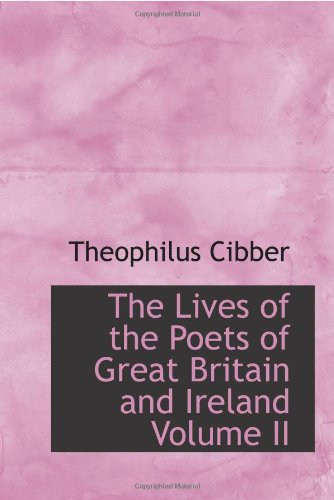 The Lives of the Poets of Great Britain and Ireland Volume II
