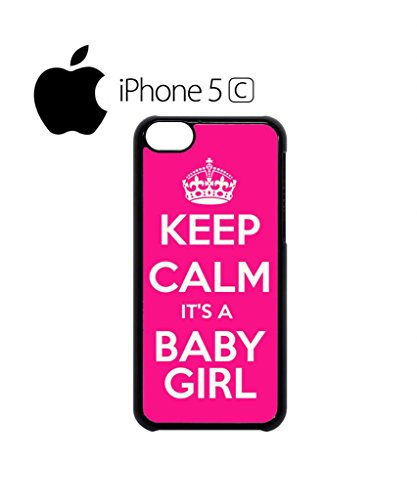Keep Calm it is a Baby Girl Mobile Cell Phone Case Cover iPhone 5c Black Schwarz