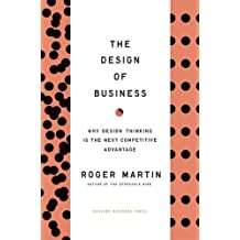 The Design of Business: Why Design Thinking Is the Next Competitive Advantage