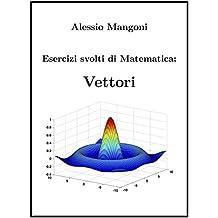 Esercizi svolti di Matematica: Vettori