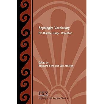 Septuagint Vocabulary: Pre-History, Usage, Reception