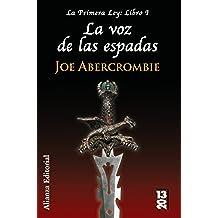 La voz de las espadas: La Primera Ley: Libro I (13/20)