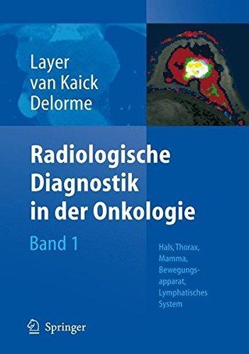 Radiologische Diagnostik in der Onkologie: Band 1: Hals, Thorax, Mamma, Bewegungsapparat, Lymphatisches System (German Edition) (2006-03-07)