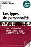 Les types de personnalité - Les comprendre et les utiliser avec le MBTI et le CCTI - ESF Editeur - 02/11/2012