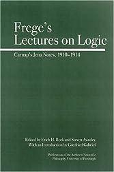 Frege's Lectures on Logic: Carnap's Jena Notes, 1910-1914 (Full Circle)