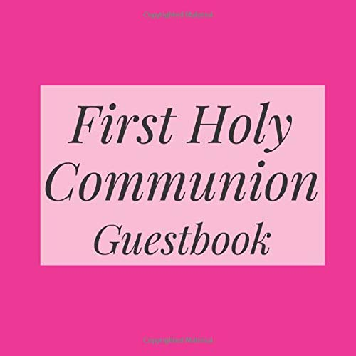 First Holy Communion Guestbook: Hot Deep Pink- Christian Baptism Celebration Party Guest Signing Sign In Reception Visitor Book, Girl Boy Teen Child ... Wishes, Photo Milestones Keepsake Ceremony
