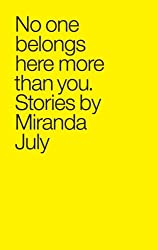 [ No One Belongs Here More Than You ] By July, Miranda ( Author ) Mar-2008 [ Paperback ] No One Belongs Here More Than You