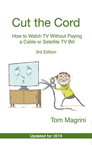 Cut the Cord: How to Watch TV Without Paying a Cable or Satellite ...