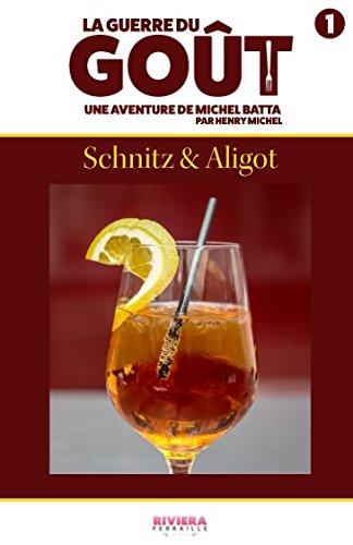 La Guerre du Got Tome 1 : Schnitz & Aligot: Une aventure de Michel Batta
