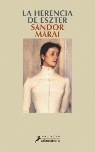 La herencia de Eszter (Narrativa) por Sándor Márai