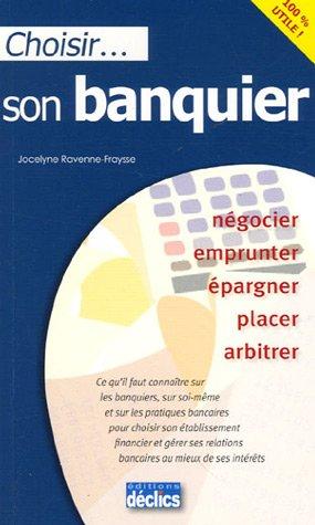 Choisir son banquier par Jocelyne Ravenne-Fraysse